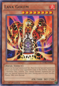 While a bit of a risk, when combined with cards that limit attacks by high star monsters, Lava Golem can be your ace in the hole.