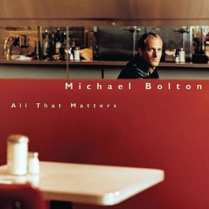 what-happened-to-michael-bolton-all-that-matters